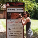 You see - there's even signs to warn of the attack monkeys, coatis and Lucys